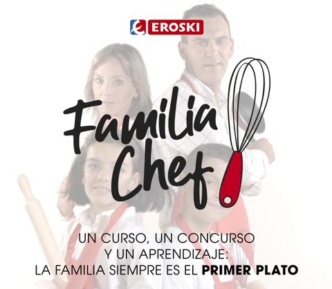 """""""Familia Chef"""": una iniciativa de EROSKI para cocinar en familia"""
