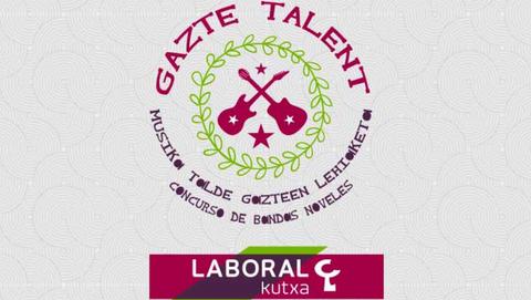 Gazte Talent 2017: concurso de bandas y solistas noveles patrocinado por LABORAL Kutxa