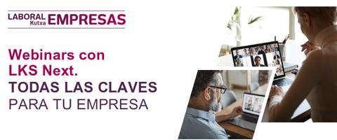 LABORAL Kutxa y LKS Next ofrecen webinars dirigidas a mejorar la capacidad competitiva de las empresas