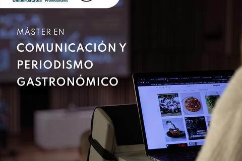 Nuevo Máster en Comunicación y Periodismo Gastronómico de Basque Culinary Center