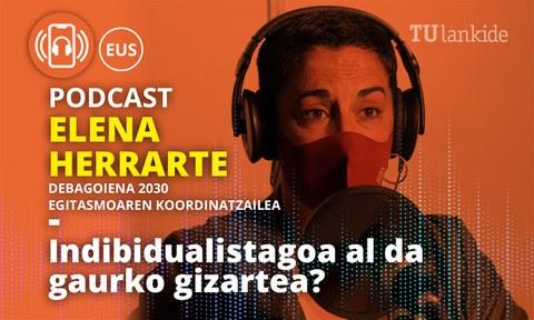 Podcast berria Elena Herrarterekin: indibidualistagoa al da gaurko gizartea?