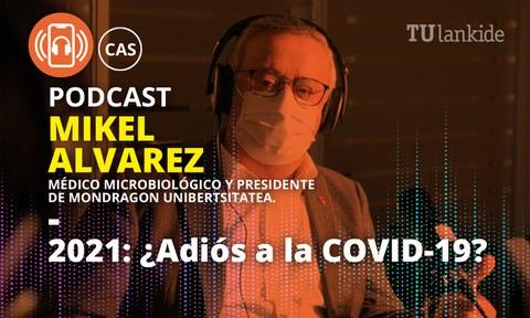 Podcast berria Mikel Álvarezekin: Covid-19ren egoera, txertoak eta etorkizuneko aukerak aztergai